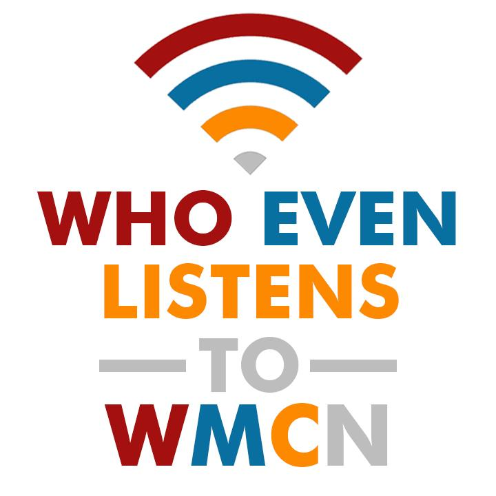 Cedar: Who even listens to WMCN?