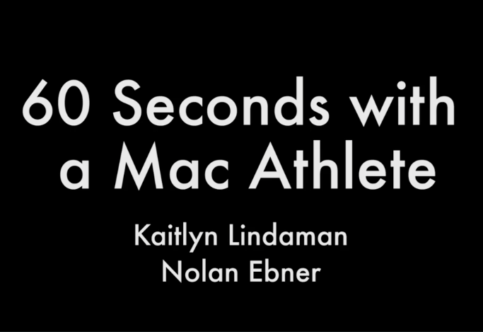 60 Seconds with a Mac Athlete